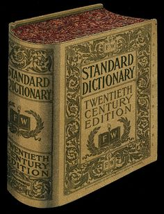 look it up in the Funk & Wagnall's (dictionary - 1905)