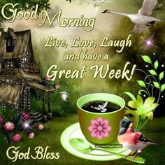 Good Morning God Bless Have A Great Week