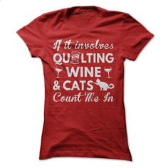 Quilting, Wine and Cats - #shirt with quotes #black tshirt. BUY NOW => https://www.sunfrog.com/Hobby/Quilting-Wine-and-Cats-Ladies.html?68278