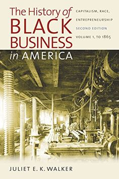 The hidden cost of being african american how wealth perpetuates history of black business in america capitalism race entrepreneurship by juliet e k walker fandeluxe Choice Image