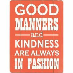 Good manners..