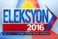 Eleksyon 2016: the GMA News and Public Affairs Special Coverage