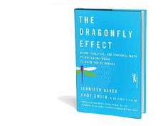 The Dragonfly Effect: Quick, Effective, and Powerful Ways To Use Social Media to Drive Social Change by Jennifer Aaker and Andy Smith