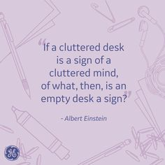 Everyone loves Einstein, and with wisdom like this, our messy desk brigade breathe a sign of relief. Lyric Quotes, Lyrics, Messy Desk, Take Heart, Albert Einstein Quotes, Inspiring Things, Design Quotes, Revolutionaries, Great Quotes