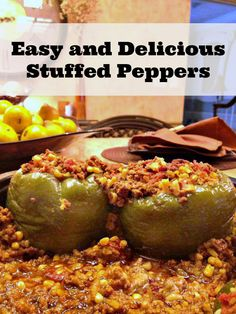 Easy and Delicious Stuffed Peppers Recipe - I would adjust the recipe to make it healthier. Ground turkey, brown rice, and less sugar.