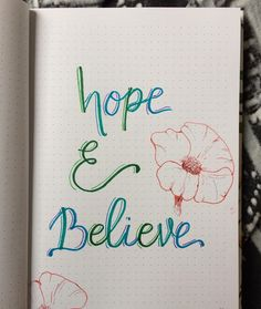 Hope & believe. Believe, Modern Calligraphy, Sharpie, Bujo, Bullet Journal, Instagram, Art, Art Background, Kunst