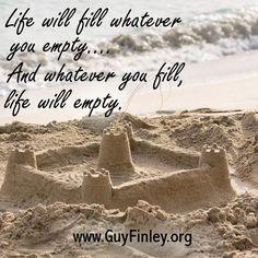 Life will fill...