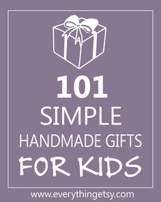 DIY Gift for Kids - Lots of cute and easy ideas!  101 Handmade Gifts for Kids - EverythingEtsy.com