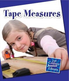 Explains what tape measures are, how they are used, and the different variations.