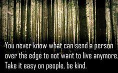 #inspiration #words #person #depression #kind #motivation #advice #people #live #life #kindness #love #patience