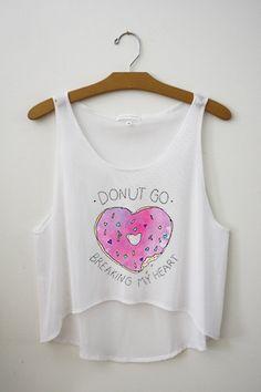Donut Go Breaking My Heart! #hipstertops #teenfashion #teenclothing #teens - www.hipstertops.com