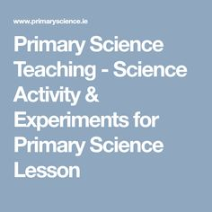 Primary Science Teaching - Science Activity & Experiments for Primary Science Lesson Science Resources, Science Lessons, Science Activities, Primary Science, Teaching Science, Summer Courses, Math, Summer Classes, Math Resources