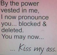 I love blocking people