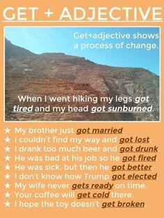 Get + adjective English Adjectives, English Verbs, English Sentences, English Phrases, Learn English Words, English Study, English English, English Tips, Advanced English Grammar