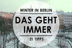 Was ihr (fast) tagesunabhängig Wunderbares im Winterwonderberlin unternehmen könnt, zeigen euch unsere 21 ziemlich gute Tipps für den Winter in Berlin.