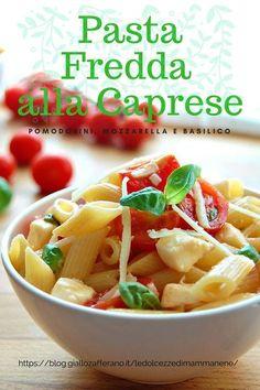 PASTA FREDDA ALLA CAPRESE con pomodorini, mozzarella, basilico e parmigiano #pasta #ricette #recipe #pastafredda #estate