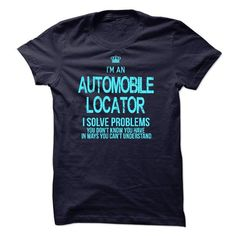 i am a AUTOMOBILE LOCATOR T Shirts, Hoodies. Get it now ==► https://www.sunfrog.com/LifeStyle/i-am-a-AUTOMOBILE-LOCATOR.html?57074 $23