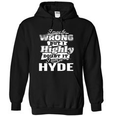 [Best holiday t-shirt names] 10 HYDE May Be Wrong  Coupon Today  YDE  Tshirt Guys Lady Hodie  SHARE TAG FRIEND Get Discount Today Order now before we SELL OUT  Camping i may be wrong
