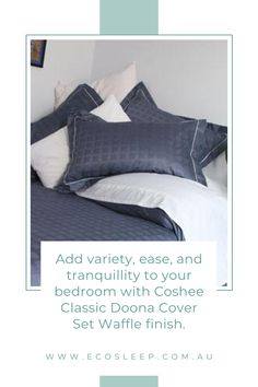 Add variety, ease, and tranquillity to your bedroom with our Coshee Classic Doona Cover Set Waffle finish. DENIM BLUE WAFFLE This 6 piece set comes with: 1 quilt cover in cotton percale 2 matching piped pillow cases, 1 clip on white bamboo/cotton top sheet 2 white matching pillow cases. Available in Super King - 265 x 210cm, King - 245 x 210cm, Queen - 210 x 210cm #ecosleepaustralia #CosheeSmartBedding #australianmum #aussiemum Classic White, Classic Style, Messy Bed, Smart Bed, Blue Waffle, Quilt Cover Sets, How To Make Bed, Linen Bedding, Bedroom Ideas