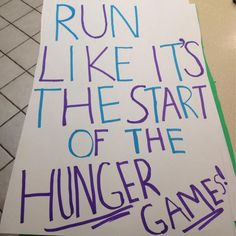 Run like it's the start of the Hunger Games