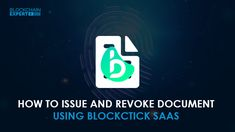 How to Issue and Revoke Document Using Blocktick SaaS