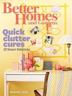 Better Homes & Gardens magazine is written for people interested in turning inspiration into action. Each issue of Better Homes & Gardens magazine focuses on decorating, crafts, entertaining, cooking, healthy living and gardening.