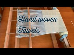 Hand Woven towels-learn to weave-rigid heddle loom-simple weaving-how to weave-cotton towels - YouTube