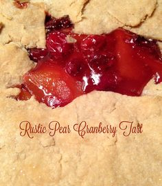 Rustic Pear and Cranberry Tart What could be easier than a rustic tart ...