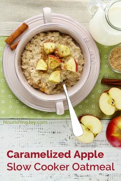 Caramelized Apple Slow Cooker Oatmeal - a fantastic solution for school mornings, lazy mornings, holiday mornings - pretty much anytime you don't want to work at breakfast!
