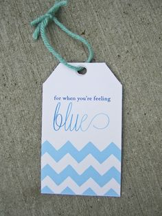 """Printable tag to attach to a """"Feeling Blue"""" gift"""