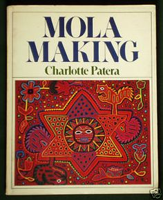 BOOK Mola Making pattern Cuna Indian textile art Panama