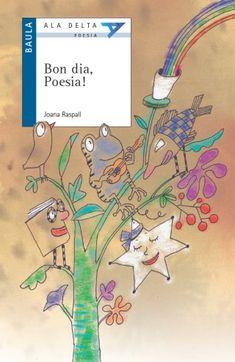 Bon dia poesia! Una bona manera d'iniciar-se en l'obra de Joana Raspall en l'any que se'n celebra el centenari del seu naixement.