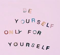 be yourself babe Words Quotes, Wise Words, Me Quotes, Motivational Quotes, Inspirational Quotes, Epic Quotes, Inspirational Wallpapers, Qoutes, Pretty Words