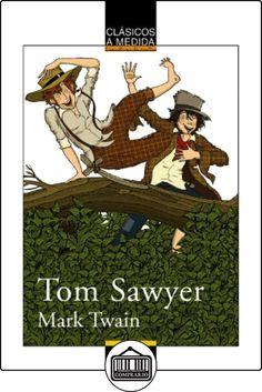 Tom Sawyer (Clásicos - Clásicos A Medida) de Mark Twain ✿ Libros infantiles y juveniles - (De 3 a 6 años) ✿