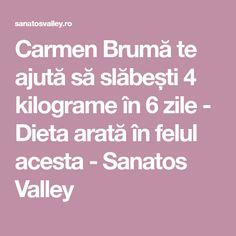 Carmen Brumă te ajută să slăbești 4 kilograme în 6 zile - Dieta arată în felul acesta - Sanatos Valley Mists, Salads