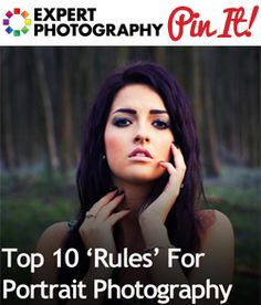 Top 10 'Rules' For Portrait Photography Top 10 Rules For Portrait Photography