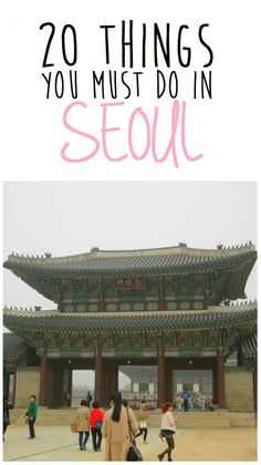 20 things you must do in Seoul, South Korea http://www.mintnotion.com/travel/20-things-you-must-do-in-seoul/