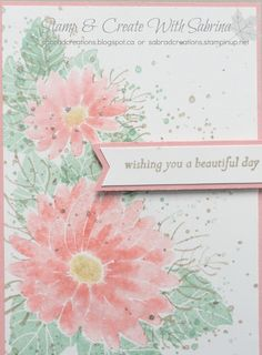 Stamp & Create With Sabrina: Onstage - Sneak Peek - Special Reason Handmade Birthday Cards, Greeting Cards Handmade, Stamping Up Cards, Watercolor Cards, Stamp Sets, Cool Cards, Flower Cards, Creative Cards, Homemade Cards
