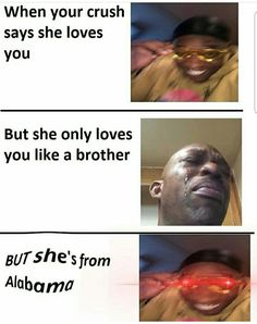 sweet home alabama sweet home alabama The post sweet home alabama & just lol appeared first on Funny memes . Really Funny Memes, Stupid Funny Memes, Funny Relatable Memes, Haha Funny, Funny Shit, Hilarious, Funny Stuff, Funny Girl Memes, Funny Single Memes