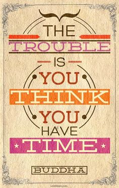 the trouble is life quotes quotes quote life time life quote famous quotes Buddha. fck it do what makes u happy stop thinking and just live get ur shit done for you