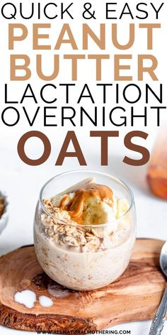 Want to boost your breast milk supply? Try this quick, easy, and delicious peanut butter lactation overnight oats recipe! Full of healthy fats and galactogogues, this recipe take almost no time to make, and can help increase your milk supply so you can breastfeed and pump for your baby! #allnaturalmothering #newmom #baby #lactation #breastfeeding #pumping #healthyrecipe