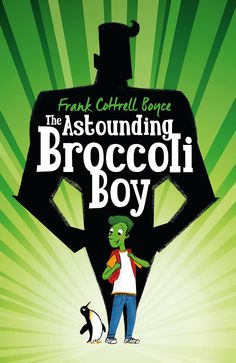 The Astounding Broccoli Boy by Frank Cottrell Boyce. Shortlisted for the Blue Peter Book Awards - Best Short Story. Published by Macmillan Children's Books.
