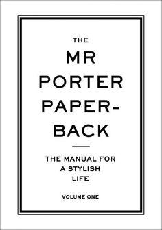 The Mr Porter Paperback: Volume 2 Buch versandkostenfrei bei Weltbild. Mr. Porter, Ray Winstone, Tinie Tempah, Dominic Cooper, The Mister, Men's Fashion Brands, Fashion Men, Modern Man, Paperback Books