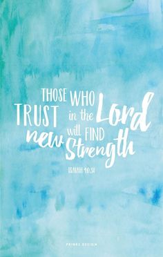 Bible verses about faith: those who trust in Lord will find new Strength
