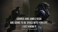 """Garrus and James Vega are going to Space BFFs-For Life. I just know it."" Submitted by universalsong."