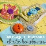 burlap and buttons elastic headband tutorial