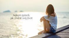 Nejlepší způsob, jak změnit svůj život | ProNáladu.cz Beach Mat, Outdoor Blanket, Relax, Gym, Karma, Zero Waste, Mantra, Feng Shui, Horoscope