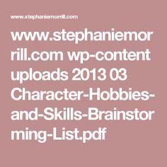 www.stephaniemorrill.com wp-content uploads 2013 03 Character-Hobbies-and-Skills-Brainstorming-List.pdf