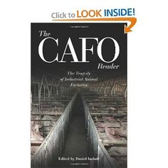 The CAFO Reader: The Tragedy of Industrial Animal Factories     http://foodbookfair.com/  @Food Book Fair  #FoodBookFair