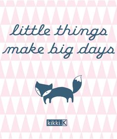 Happiness Quote - Little Things Make Big Days. Why not surprise someone with a special little treat today just because?